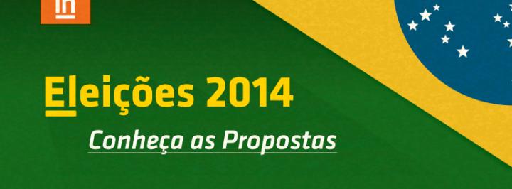 ELEIÇÕES 2014: CONHEÇA AS PROPOSTAS